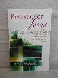 Rediscover Jesus by  Peter Edmonds - Paperback - 2007  - from High Barn Books (SKU: 49562)