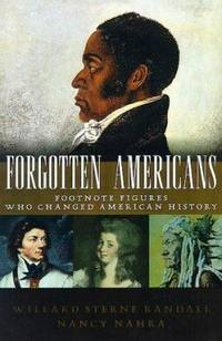 Forgotten Americans : Footnote Figures Who Changed American History