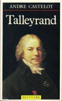 Talleyrand by Castelot Andre - 1983