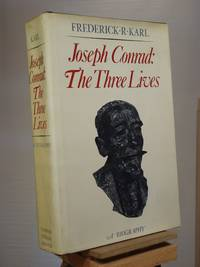 Joseph Conrad: The Three Lives : A Biography by Frederick Robert Karl - 1st Edition 1st Printing - 1979 - from Henniker Book Farm and Biblio.co.uk