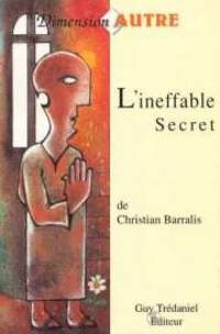 L'ineffable Secret. Sur Les Traces De L'ordre Des Hospitaliers De Saint Jean De...