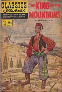 Classics Illustrated...127: The King of the Mountains