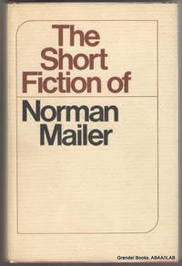 The Short Fiction of Norman Mailer.