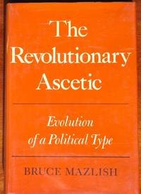 The Revolutionary Ascetic by  Bruce Mazlish - 1st - 1976 - from CANFORD BOOK CORRAL and Biblio.co.uk