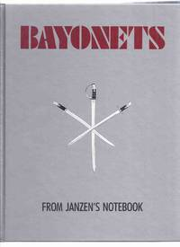 Bayonets from Janzen's Notebook with Brief Supplement of Additions, Corrections  -by Jerry L Janzen (inc. Egypt, Greece, Finland, Denmark; China; Korea; Nepal; Siam; Sudan; Unidentified; South Africa; Transvaal; Bibliography; Revisions, etc) by Janzen. Jerry L / Bayonets from Janzen's Notebook - 2002
