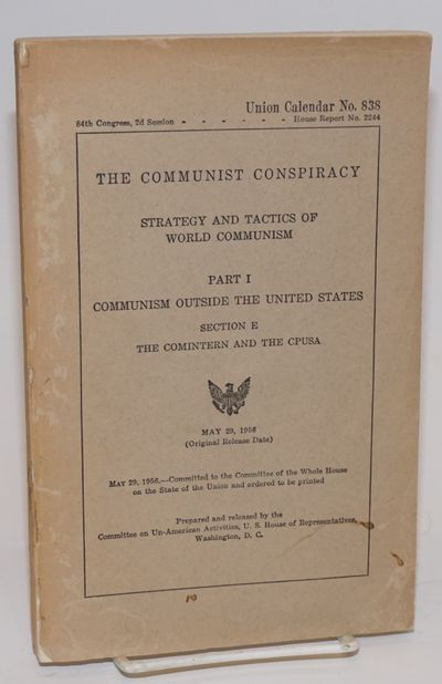 Washington DC: GPO, 1956. One volume only of the series, focusing on the CPUSA. 343p., wraps badly w...