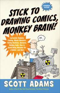 image of Stick to Drawing Comics, Monkey Brain! : Cartoonist Explains Cloning, Blouse Monsters, Voting Machines, Romance, Monkey Gods, How to Avoid Being Mistaken for a Rodent, and More