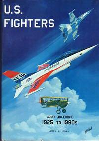U.S. Fighters: Army-Air Force 1925 to 1980s