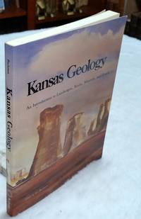image of Kansas Geology: An Introduction to Landscapes, Rocks, Minerals, and Fossils