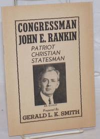 Congressman John E. Rankin, patriot, Christian, statesman