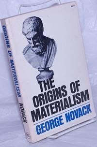 The origins of materialism