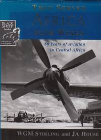 image of They Served Africa With Wings: 60 Years of Aviation in Central Africa