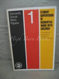 Student Supervision in Residential Work with Children (Barnardo Social Work Papers No 1)