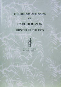 The Library and Work of Carl Hertzog:  Printer At the Pass, Catalogue Ten,  Part Three