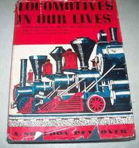 image of Locomotives in Our Lives: Railroad Experiences of Three Brothers for More than Sixty Years 1890-1951