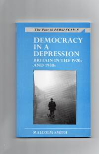 Democracy In A Depression:  Britain in the 1920's and 1930's