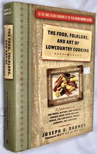 The Food, Folklore, and Art of Lowcountry Cooking: A Celebration of the Foods, History, and...
