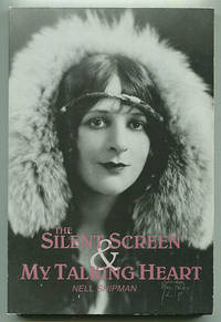 The Silent Screen & My Talking Heart: An Autobiography