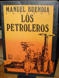 Los Petroleros by  Manuel Buendía - Paperback - Second Edition - 1985 - from Old Saratoga Books and Biblio.co.uk