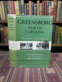 Greensboro, North Carolina: The County Seat of Guilford.  [SIGNED]
