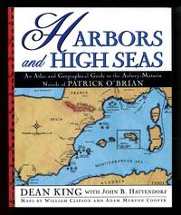 image of Harbors and High Seas: An Atlas and Geographical Guide to the Aubrey-Maturin Novels of Patrick O'Brian