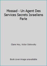 image of Mossad - Un Agent Des Services Secrets Israeliens Parle