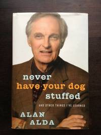 image of NEVER HAVE YOUR DOG STUFFED: AND OTHER THINGS I'VE LEARNED