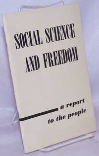image of Social Science and Freedom: a report to the people. The eighth in a series of annual public lectures on problems of current interest in the social sciences, and of particular interest to the citizens of Minnesota