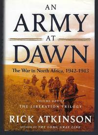image of An Army at Dawn: The War in North Africa, 1942-1943 (The Liberation Trilogy, Vol. 1)