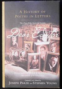 Dear Editor: A History of Poetry in Letters: The First Fifty Years, 1912-1962; Edited and compiled by Joseph Parisi and Stephen Young; Introductions and Commentary by Joseph Parisi; Foreword by Billy Collins