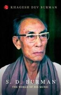 S. D. Burman: The World Of His Music