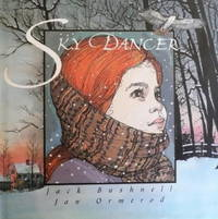 Sky Dancer. by Jack Bushnell & Jan Ormerod - First Edition [1996]; First Printing indicated.   - 1996. - from Black Cat Hill Books and Biblio.com
