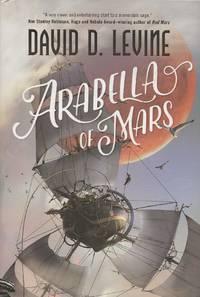 Arabella of Mars by David D. Levine - first - 2016 - from Bujoldfan (SKU: 013121029780765382818clr)