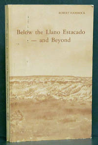 Below the Llano Estacado - and Beyond