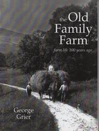 The old family farm: Farm life 100 years ago