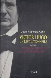 Victor Hugo un révolutionnaire suivi de L'extraordinaire métamorphose