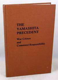 image of The Yamashita Precedent: War Crimes and Command Responsibility