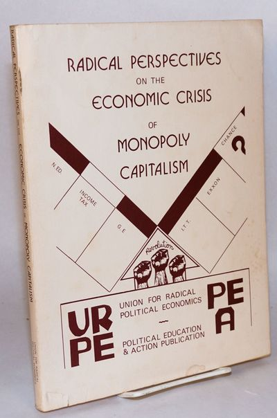 New York: Union for Radical Political Economics, 1975. 193 p., 11x8.5 inches, wraps with browned pag...
