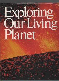 EXPLORING OUR LIVING PLANET