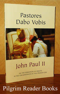 Pastores Dabo Vobis. Apostolic Exhortation on the Formation of Priests  in the Circumstances of the Present Day.