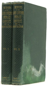 Memoirs of Jane Cameron, Female Convict. By A Prison Matron ... in two volumes