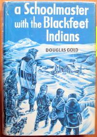 A Schoolmaster With the Blackfeet Indians