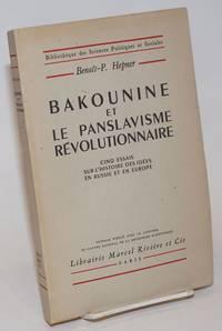 Bakounine et le panslavisme revolutionnaire. Cinq essais sur l\'histoire des idees en Russie et en Europe