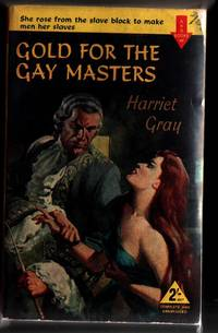 Gold for the Gay Masters by GRAY Harriet - Paperback - First Thus - 1957 - from Fortuna Books and Biblio.co.uk