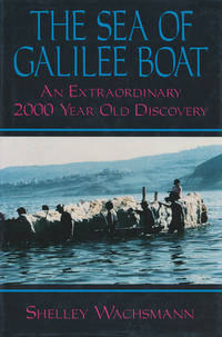 The Sea of Galilee Boat An Extraordinary 2000 Year Old Discovery
