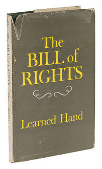 The Bill of Rights. First ed, Inscribed and Signed by Learned Hand
