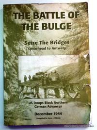 The Battle of the Bulge: Seize The Bridges \
