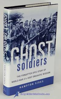image of Ghost Soldiers: The Forgotten Epic Story of World War II's Most Dramatic  Mission