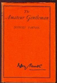 The Amateur Gentleman, A Romance SIGNED