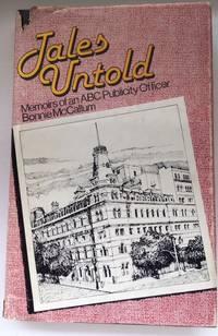 TALES UNTOLD, Memoirs of an A.B.C. Publicity Officer